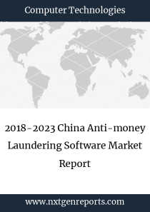 2018-2023 China Anti-money Laundering Software Market Report