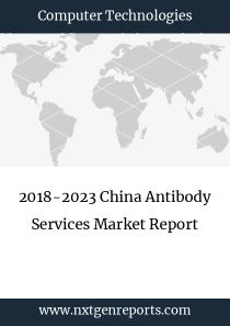 2018-2023 China Antibody Services Market Report