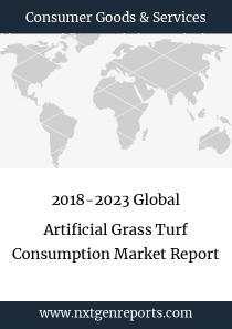 2018-2023 Global Artificial Grass Turf Consumption Market Report
