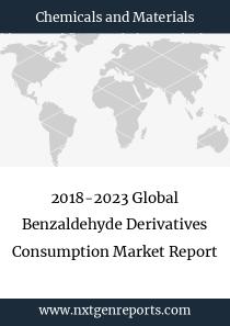 2018-2023 Global Benzaldehyde Derivatives Consumption Market Report