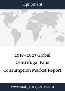 2018-2023 Global Centrifugal Fans Consumption Market Report