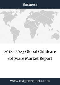 2018-2023 Global Childcare Software Market Report