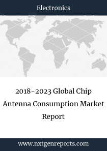 2018-2023 Global Chip Antenna Consumption Market Report