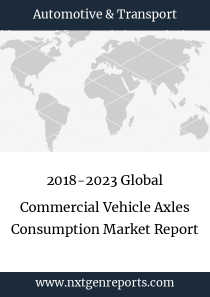 2018-2023 Global Commercial Vehicle Axles Consumption Market Report