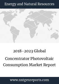 2018-2023 Global Concentrator Photovoltaic Consumption Market Report