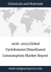 2018-2023 Global Cyclohexane Dimethanol Consumption Market Report