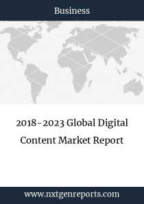 2018-2023 Global Digital Content Market Report