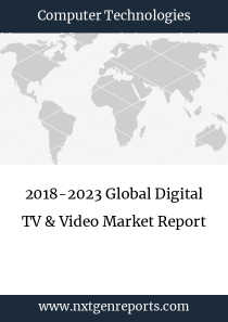2018-2023 Global Digital TV & Video Market Report