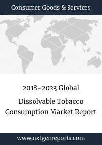 2018-2023 Global Dissolvable Tobacco Consumption Market Report