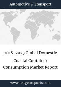 2018-2023 Global Domestic Coastal Container Consumption Market Report