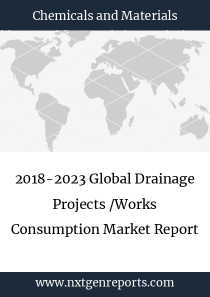 2018-2023 Global Drainage Projects /Works Consumption Market Report