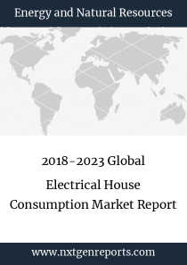 2018-2023 Global Electrical House Consumption Market Report