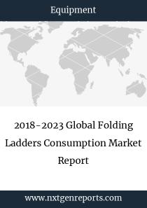 2018-2023 Global Folding Ladders Consumption Market Report
