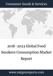 2018-2023 Global Food Smokers Consumption Market Report