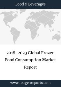 2018-2023 Global Frozen Food Consumption Market Report