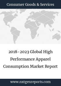 2018-2023 Global High Performance Apparel Consumption Market Report