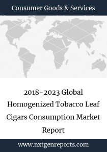 2018-2023 Global Homogenized Tobacco Leaf Cigars Consumption Market Report