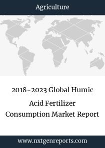 2018-2023 Global Humic Acid Fertilizer Consumption Market Report