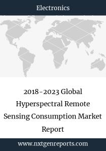 2018-2023 Global Hyperspectral Remote Sensing Consumption Market Report