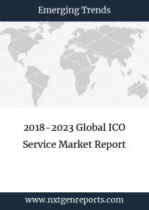 2018-2023 Global ICO Service Market Report