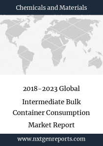 2018-2023 Global Intermediate Bulk Container Consumption Market Report