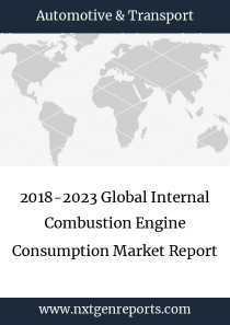 2018-2023 Global Internal Combustion Engine Consumption Market Report