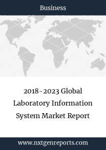 2018-2023 Global Laboratory Information System Market Report