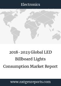2018-2023 Global LED Billboard Lights Consumption Market Report