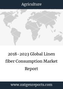 2018-2023 Global Linen fiber Consumption Market Report
