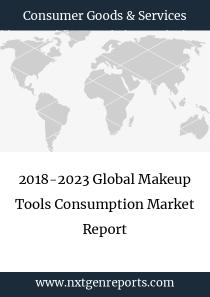 2018-2023 Global Makeup Tools Consumption Market Report