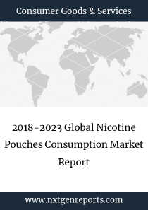 2018-2023 Global Nicotine Pouches Consumption Market Report