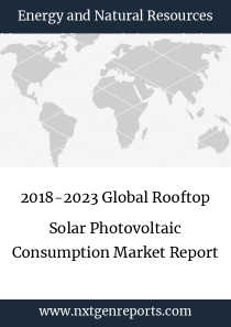 2018-2023 Global Rooftop Solar Photovoltaic Consumption Market Report
