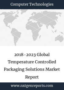 2018-2023 Global Temperature Controlled Packaging Solutions Market Report