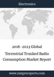 2018-2023 Global Terrestrial Trunked Radio Consumption Market Report