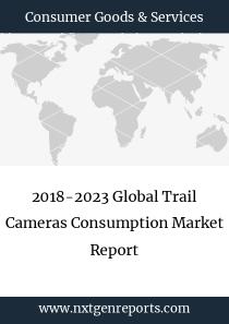 2018-2023 Global Trail Cameras Consumption Market Report