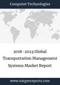 2018-2023 Global Transportation Management Systems Market Report
