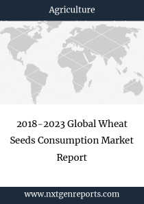2018-2023 Global Wheat Seeds Consumption Market Report