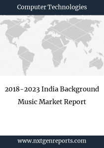 2018-2023 India Background Music Market Report