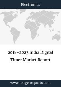2018-2023 India Digital Timer Market Report