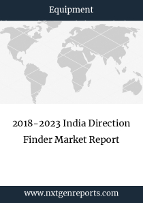 2018-2023 India Direction Finder Market Report