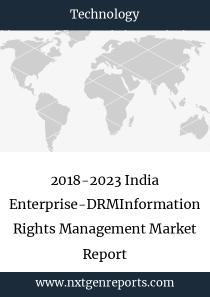 2018-2023 India Enterprise-DRMInformation Rights Management Market Report