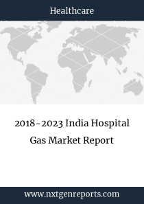 2018-2023 India Hospital Gas Market Report