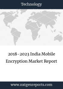 2018-2023 India Mobile Encryption Market Report