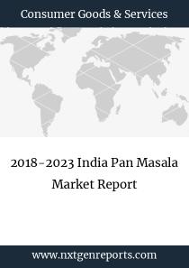 2018-2023 India Pan Masala Market Report