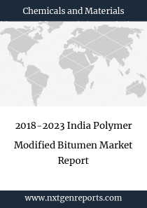 2018-2023 India Polymer Modified Bitumen Market Report
