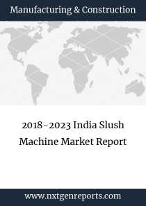 2018-2023 India Slush Machine Market Report