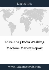 2018-2023 India Washing Machine Market Report