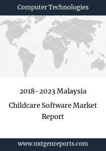 2018-2023 Malaysia Childcare Software Market Report