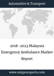 2018-2023 Malaysia Emergency Ambulance Market Report