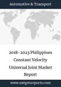 2018-2023 Philippines Constant Velocity Universal Joint Market Report